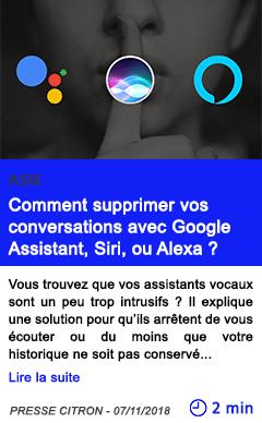 Technologie comment supprimer vos conversations avec google assistant siri ou alexa
