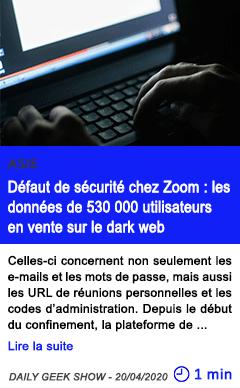 Technologie defaut de securite chez zoom les donnees de 530 000 utilisateurs en vente sur le dark web