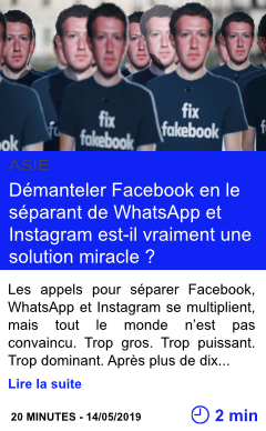 Technologie demanteler facebook en le separant de whatsapp et instagram est il vraiment une solution miracle page001
