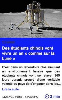 Technologie des etudiants chinois vont vivre un an comme sur la lune