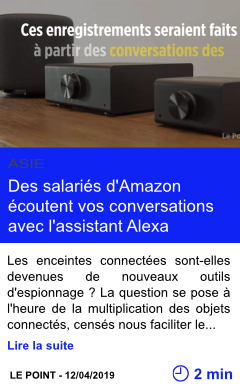 Technologie des salaries d amazon ecoutent vos conversations avec l assistant alexa page001