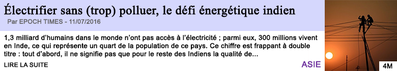 Technologie electrifier sans trop polluer le defi energetique indien
