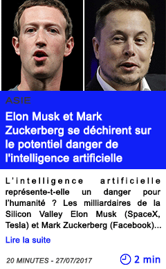 Technologie elon musk et mark zuckerberg se dechirent sur le potentiel danger de l intelligence artificielle