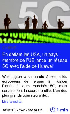 Technologie en defiant les usa un pays membre de l ue lance un reseau 5g avec l aide de huawei page001