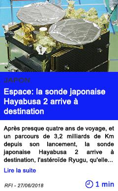 Technologie espace la sonde japonaise hayabusa 2 arrive a destination