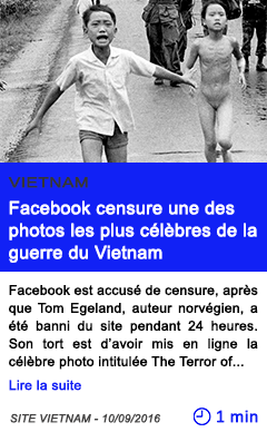 Technologie facebook censure une des photos les plus celebres de la guerre du vietnam