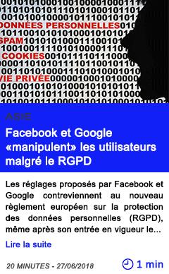 Technologie facebook et google manipulent les utilisateurs malgre le rgpd selon une etude