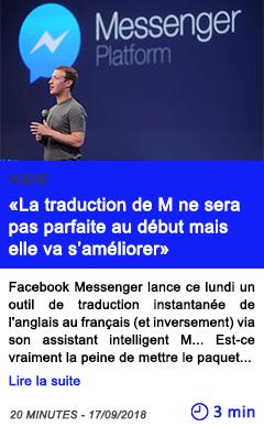 Technologie facebook messenger la traduction de m ne sera pas parfaite au debut mais elle va s ameliorer