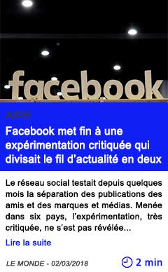 Technologie facebook met fin a une experimentation critiquee qui divisait le fil d actualite en deux