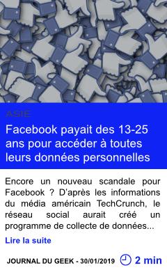 Technologie facebook payait des 13 25 ans pour acceder a toutes leurs donnees personnelles page001
