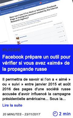 Technologie facebook prepare un outil pour verifier si vous avez aime de la propagande russe