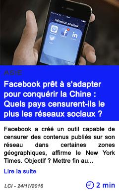 Technologie facebook pret a s adapter pour conquerir la chine quels pays censurent ils le plus les reseaux sociaux