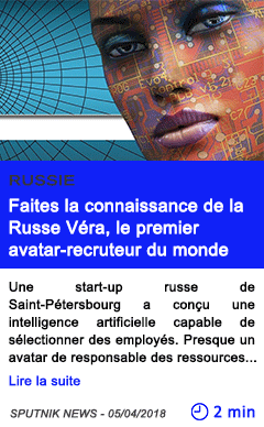 Technologie faites la connaissance de la russe vera le premier avatar recruteur du monde