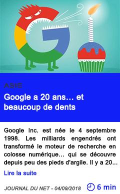 Technologie google a 20 ans et beaucoup de dents