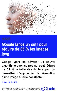 Technologie google lance un outil pour reduire de 35 les images jpeg