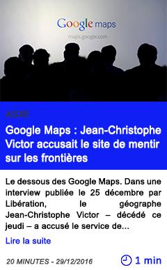 Technologie google maps jean christophe victor accusait le site de mentir sur les frontieres