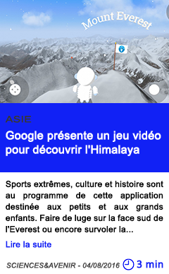 Technologie google presente un jeu video pour decouvrir l himalaya