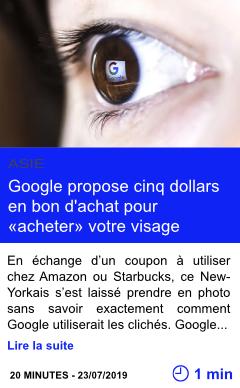 Technologie google propose cinq dollars en bon d achat pour acheter votre visage page001
