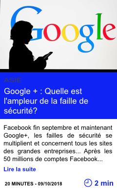 Technologie google quelle est l ampleur de la faille de securite page001
