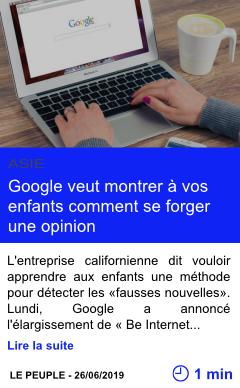 Technologie google veut montrer a vos enfants comment se forger une opinion page001