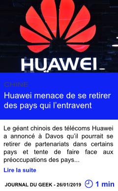Technologie huawei menace de se retirer des pays qui l entravent page001