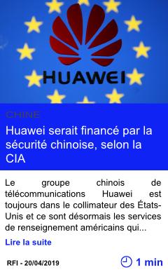 Technologie huawei serait finance par la securite chinoise selon la cia page001