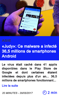 Technologie judy ce malware a infecte 36 5 millions de smartphones android
