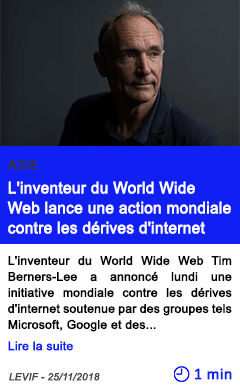 Technologie l inventeur du world wide web lance une action mondiale contre les derives d internet