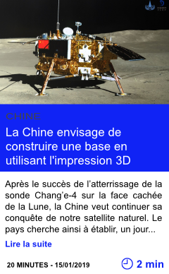 Technologie la chine envisage de construire une base en utilisant l impression 3d page001