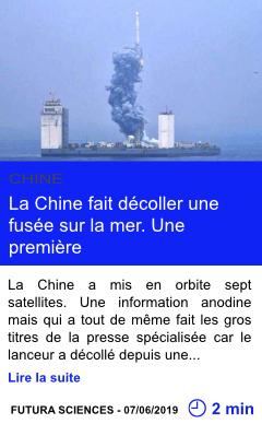 Technologie la chine fait decoller une fusee sur la mer une premiere page001