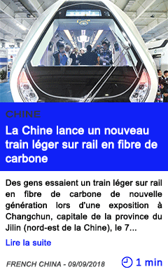 Technologie la chine lance un nouveau train leger sur rail en fibre de carbone