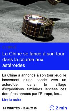 Technologie la chine se lance a son tour dans la course aux asteroides page001