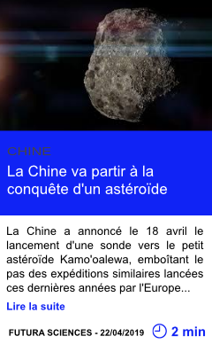 Technologie la chine va partir a la conquete d un asteroide page001