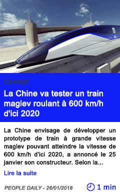 Technologie la chine va tester un train maglev roulant a 600 kmh d ici 2020