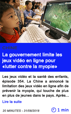 Technologie la gouvernement limite les jeux video en ligne pour lutter contre la myopie