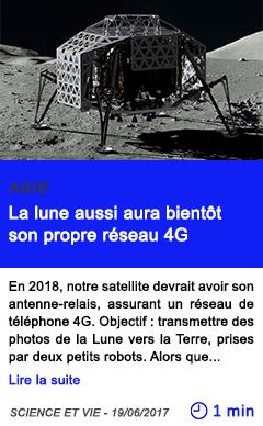 Technologie la lune aussi aura bientot son propre reseau 4g