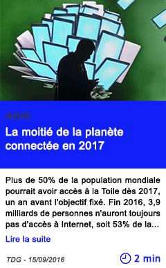 Technologie la moitie de la planete connectee en 2017