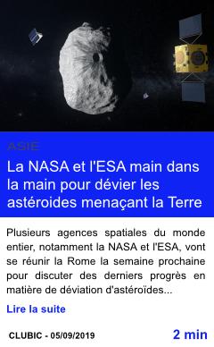 Technologie la nasa et l esa main dans la main pour devier les asteroides menacant la terre page001