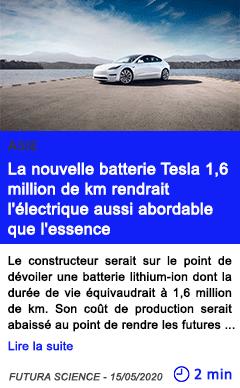 Technologie la nouvelle batterie tesla 1 6 million de km rendrait l electrique aussi abordable que l essence