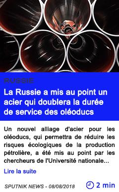 Technologie la russie a mis au point un acier qui doublera la duree de service des oleoducs