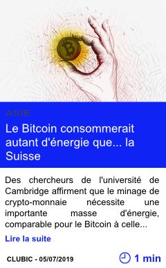 Technologie le bitcoin consommerait autant d energie que la suisse page001