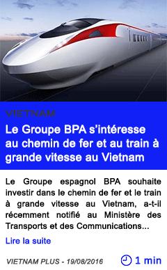 Technologie le groupe bpa s interesse au chemin de fer et au train a grande vitesse au vietnam