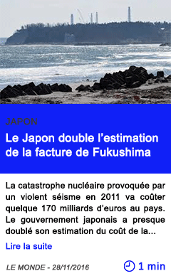 Technologie le japon double l estimation de la facture de fukushima