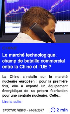 Technologie le marche technologique champ de bataille commercial entre la chine et l ue