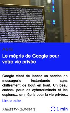 Technologie le mepris de google pour votre vie privee