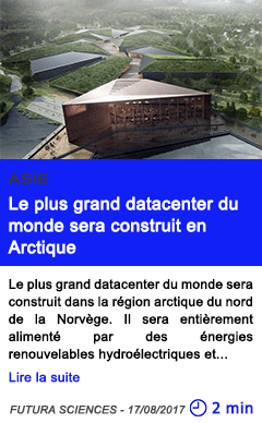 Technologie le plus grand datacenter du monde sera construit en arctique