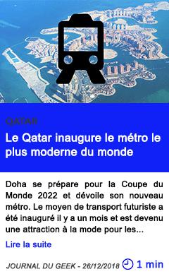 Technologie le qatar inaugure le metro le plus moderne du monde