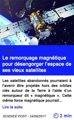Technologie le remorquage magnetique pour desengorger l espace de ses vieux satellites