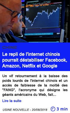 Technologie le repli de l internet chinois pourrait destabiliser facebook amazon netflix et google