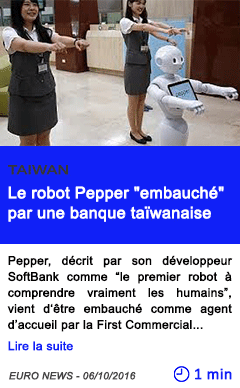Technologie le robot pepper embauche par une banque taiwanaise